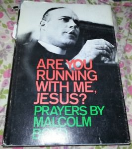 A photo of my copy of Malcolm Boyd's Are You Running With Me, Jesus?